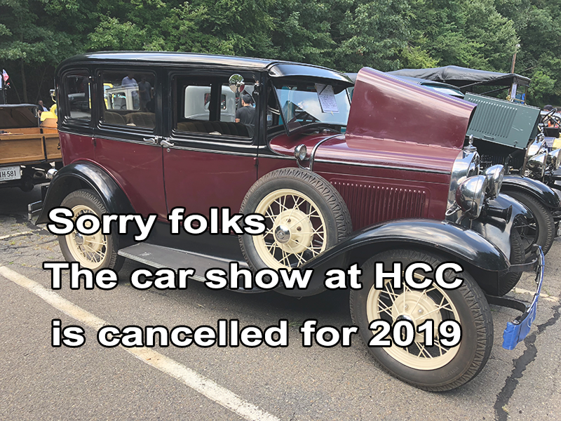 Sorry folks, the car show at HCC is cancelled for 2019