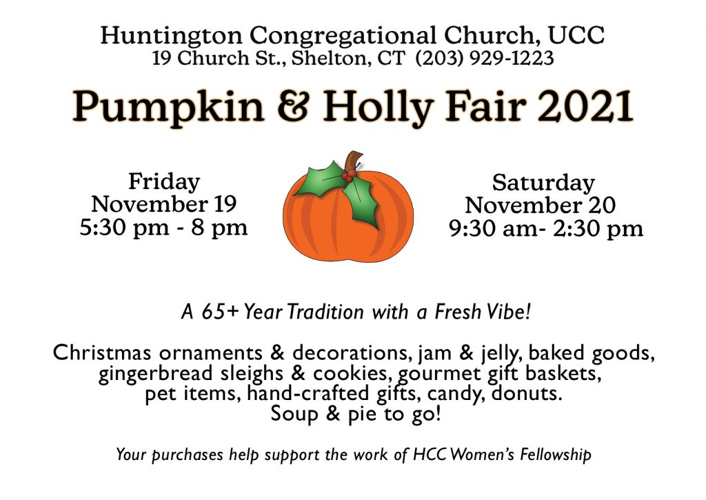 Pumpkin & Holly Fair. Friday Nov 19 5:30 - 8 PM and Sat Nov 20 9:30 - 2:30 pm. A 65+ year tradition with a fresh vibe! Christmas Ornaments, decorations, jam, jelly, baked goods, gingerbread, gifts, candy, donuts.  Soup and Pie to go